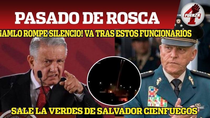PASADO DE ROSCA AMLO ROMPE EL SILENCIOVA TRAS ESTOS FUNCIONARIOS¡SALE LA VERDAD DE CIENFUEGOS!