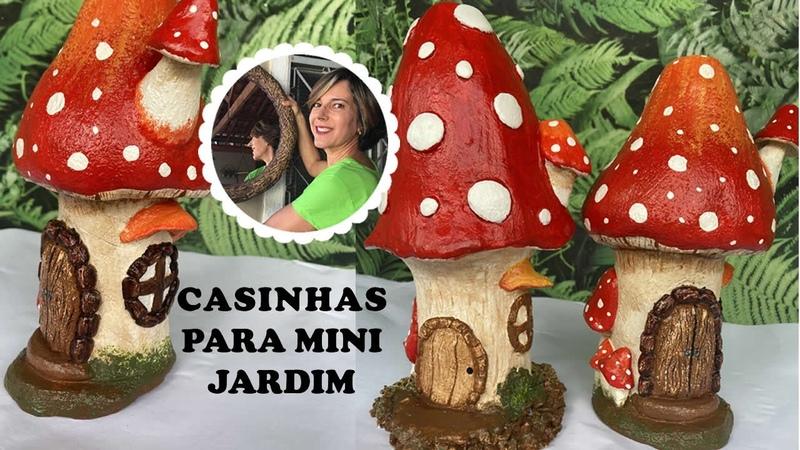 DIY - COMO FAZER CASINHAS PARA MINI JARDINS em formato de cogumelos