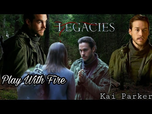 Kai Parker Play With Fire Legacies