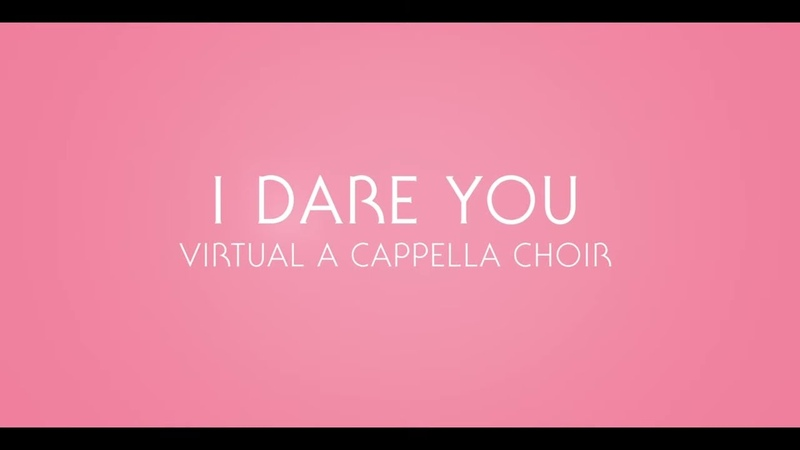 Kelly Clarkson I Dare You Virtual Acapella Choir