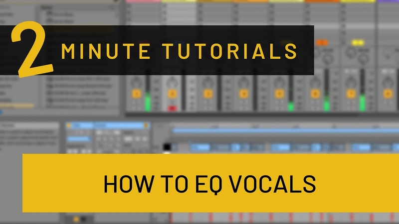 Two Minute Tutorials How to EQ Vocals in Ableton Live Addressing Problematic and Positive Areas
