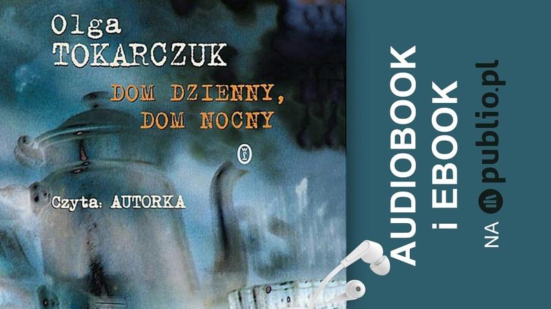 Dom dzienny dom nocny Olga Tokarczuk Audiobook PL