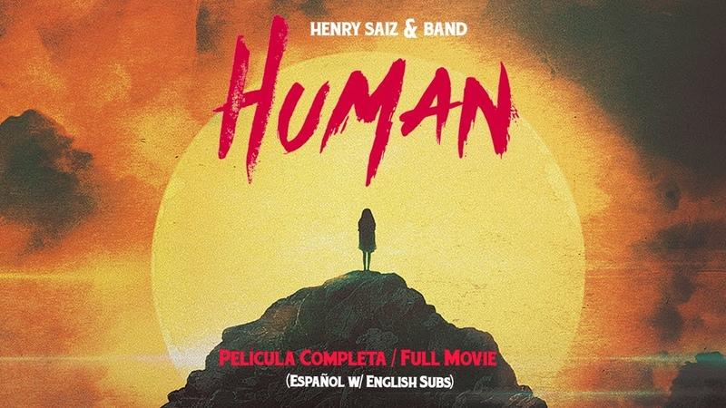 Henry Saiz Band 'Human' (Película completa, w/English subs)