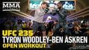 UFC 235 Tyron Woodley, Ben Askren Open Workout Complete - MMA Fighting