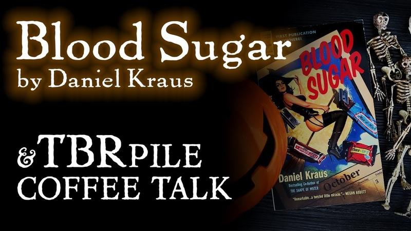 Blood Sugar by Daniel Kraus Review and Horror TBR plus Coffee Talk typicalbooks EP92
