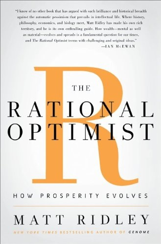 The Rational Optimist How Prosperity Evolves by Matt Ridley