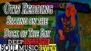 Otis Redding Sitting By The Dock of The Bay Deep Thoughts In Depth Music Review - Music of The 60's