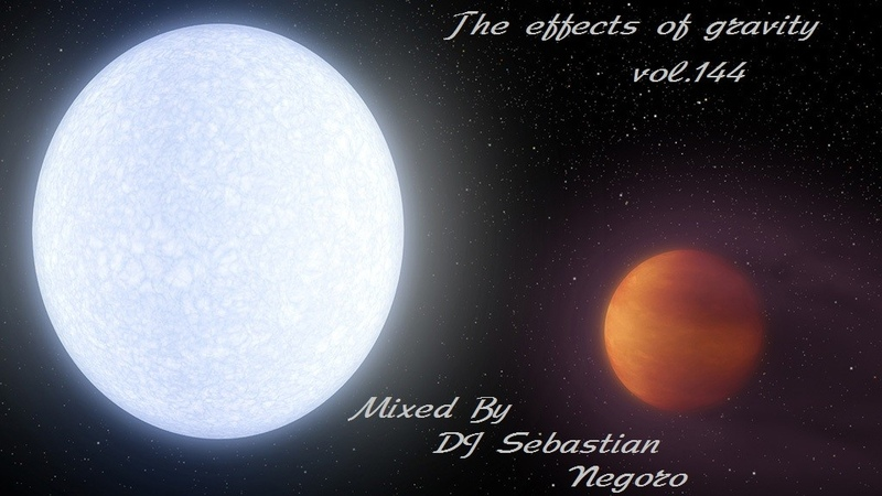 DJ Sebastian Negoro The effects of gravity vol.144 144