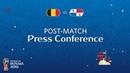 FIFA World Cup™ 2018 Belgium Panama Post Match Press Conference