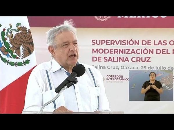 Discurso Andr s Manuel López Obrador rehabilitación de refiner a de Salina Cruz 25 Julio 2020