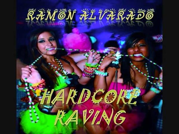 Ramon Alvarado Hardcore Raving