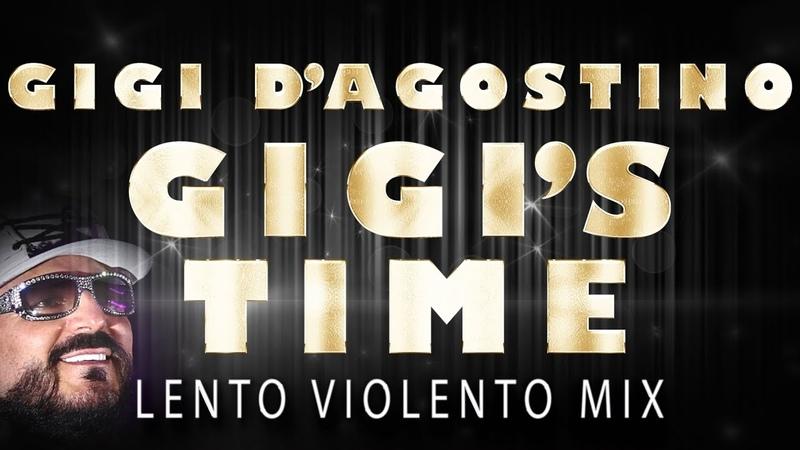 Gigi D'Agostino Gigi's Time Lento Violento Mix From the EP Gigi's Time