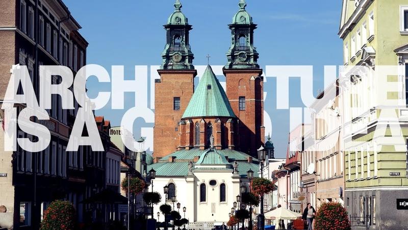 Katedra Gnieźnieńska co każdy Polak powinien o niej wiedzieć Architecture is a good idea