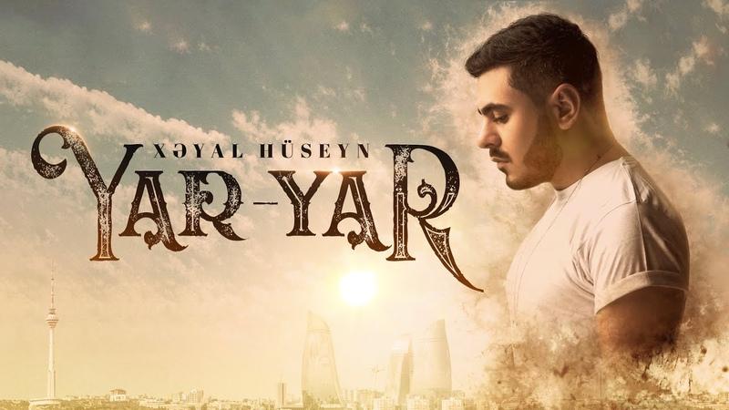 Xeyal Huseyn Yar Yar