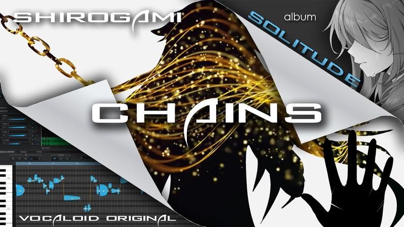 VOCALOID Original Chains ft IA
