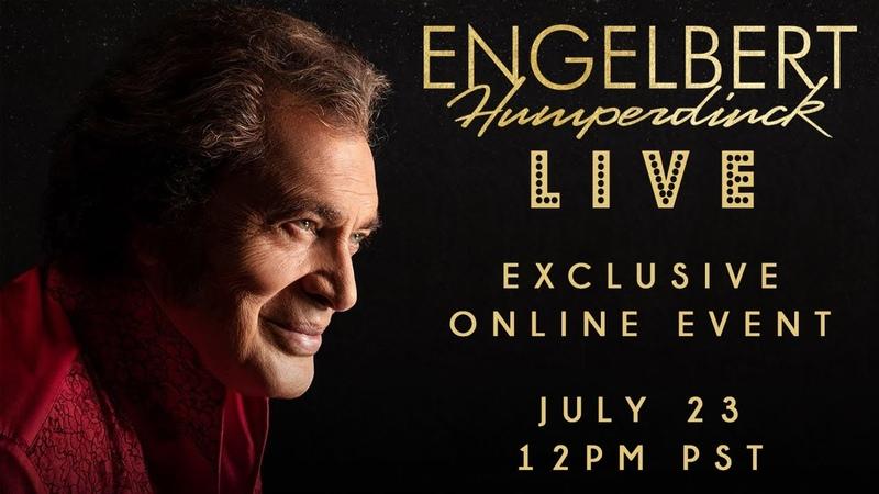Engelbert Humperdinck LIVE Exclusive Online Event July 23 12PM PST