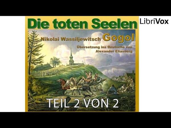 Hörbuch Die toten Seelen von Nikolai Vasilievich Gogol Teil 2 v 2 Deutsch Komplett