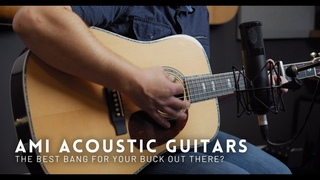 Are these the best bang for your buck acoustic guitars?   AMI Acoustic Guitars Review
