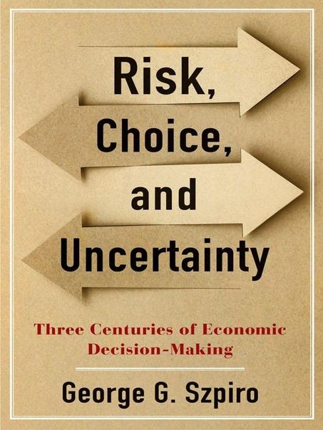 Risk  Choice  and Uncertainty - George G. Szpiro