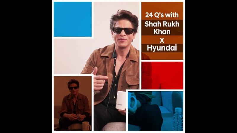 24 Q's with Shah Rukh Khan X Hyundai