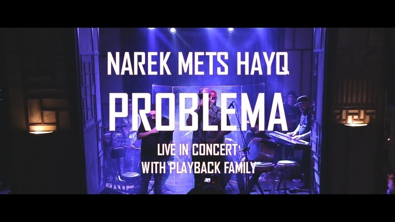 NAREK METS HAYQ - PROBLEMA ft. PLAYBACK FAMILY (LIVE)
