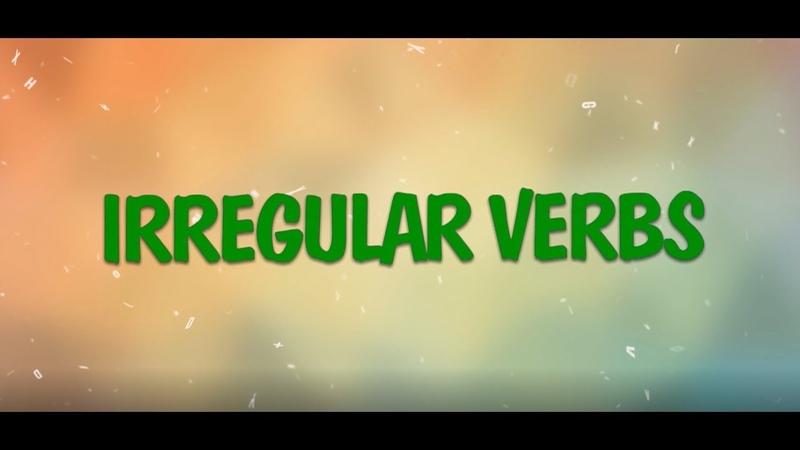 Irregular Verbs Learn All Irregular Verbs in One Song