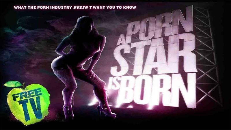 A Porn Star is Born - Free Full Movie