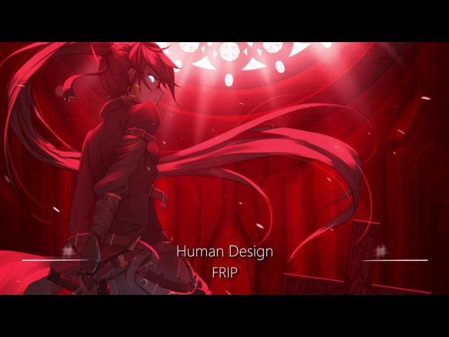 World's Greatest Battle Music Ever: FRIP (Human Design)