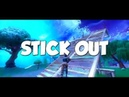 STICK OUT | Fortnite Edit For SCAR UPRISING