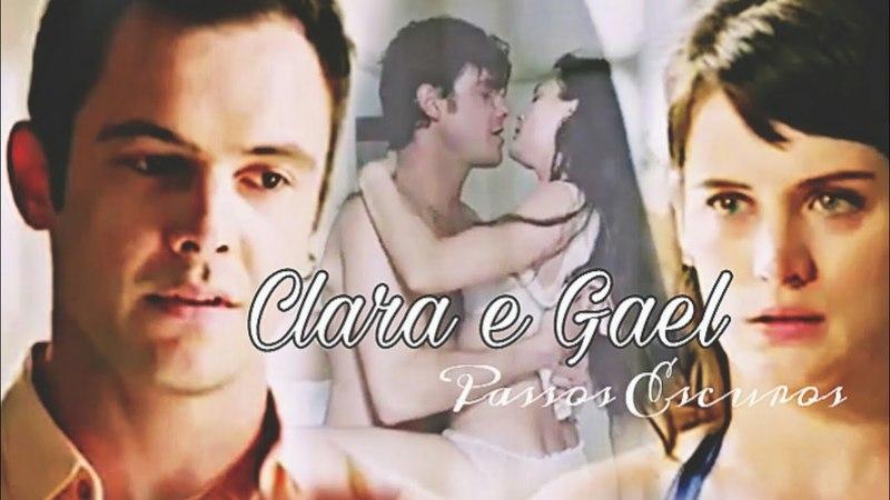 Clara e Gael |Clael| - Passos Escuros (O outro lado do Paraiso)
