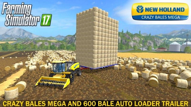 Farming Simulator 17 NEW HOLLAND CRAZY BALES MEGA AND 600 BALE AUTO LOADER TRAILER
