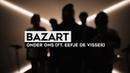 THE TUNNEL: Bazart - Onder Ons ft. Eefje De Visser (live)
