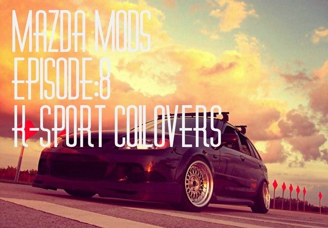 Mazda mods Episode8 k sport coilovers