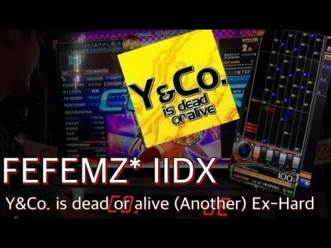 FEFEMZ IIDX25 YCo. is dead or alive EX-hard clear (Another) @!