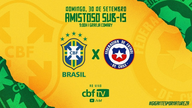 BRASIL x CHILE - Amistoso Internacional SUB-15 - AO VIVO na CBF TV