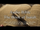 The Book of Isaiah - KJV Audio Holy Bible - High Quality and Best Speed - Book 23