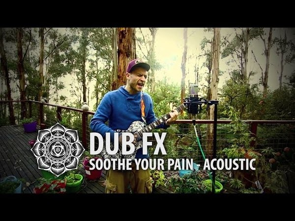 Soothe Your Pain - Acoustic Kookaburra Jam - Dub Fx