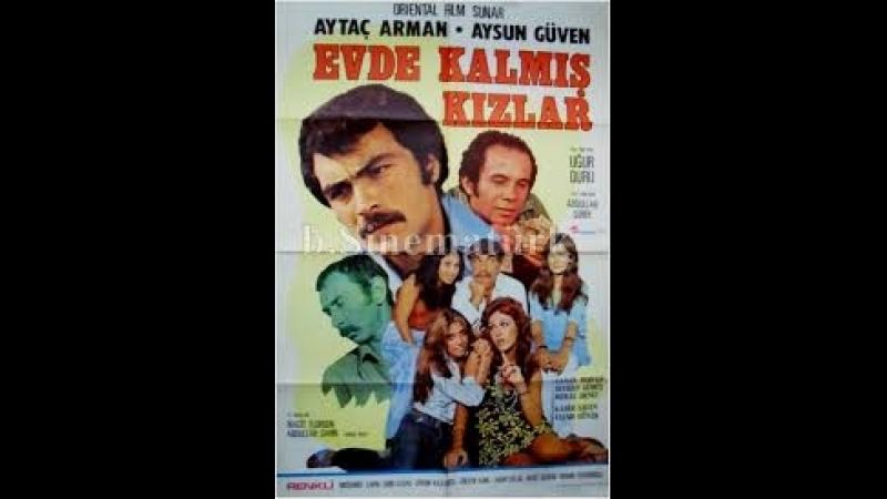 Evde Kalmış Kızlar 1975 Türk Filmi Aytaç Arman Aysun Güven