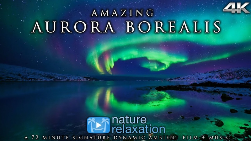 AMAZING AURORA BOREALIS in 4K UHD: Alaska's Northern Lights in Real-Time Nature Video Music 72 MIN