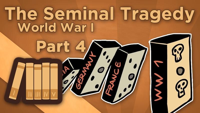 World War I: The Seminal Tragedy - IV: The Final Act - Extra History