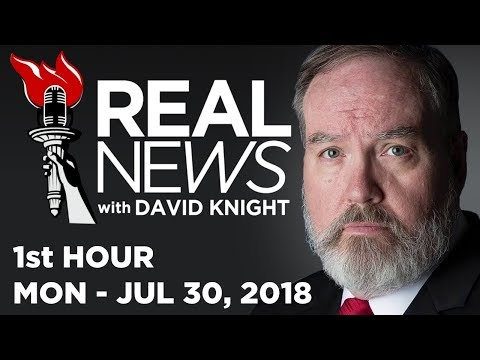 REAL NEWS (1st HOUR) Mon - 7/30/18 • News, Headlines Analysis • Alex Jones Infowars
