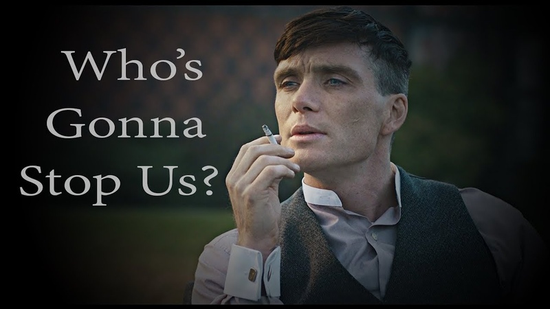 Peaky Blinders - Who's gonna stop us
