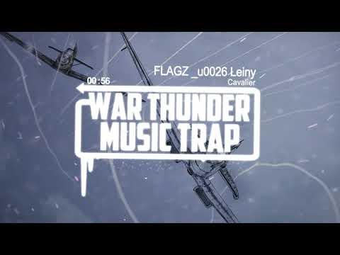 FLAGZ _u0026 Leiny - Cavalier   War Thunder