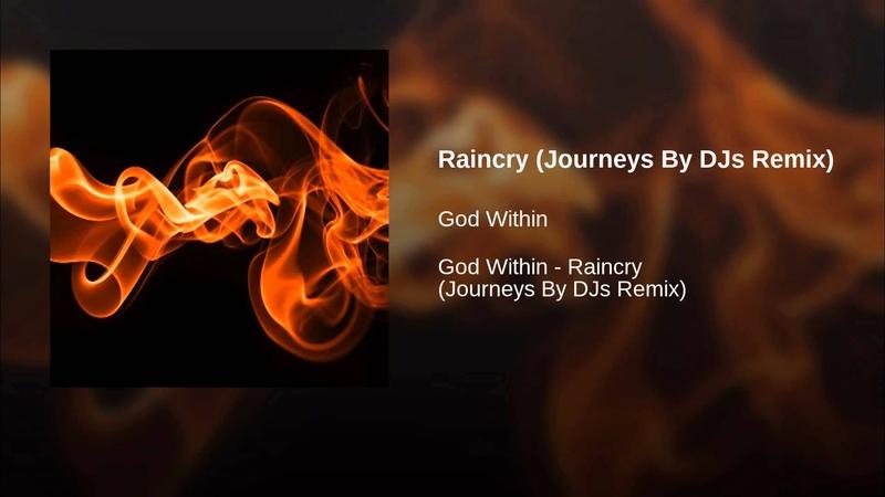 Raincry Journeys By DJs Remix