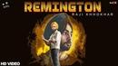 Remington (Official Music VIdeo) Raji Khokhar | Latest Punjabi Songs 2018 | Kytes Media