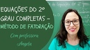 Equações do 2º Grau Completas - Fatoração - Professora Angela