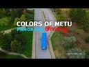 COLORS OF METU | Panoramic Scenery