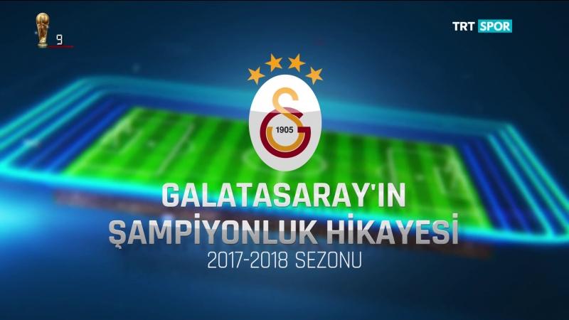 Galatasaray'in Sampiyonluk Hikayesi - 2017-2018 Sezonu TRTSPOR HD