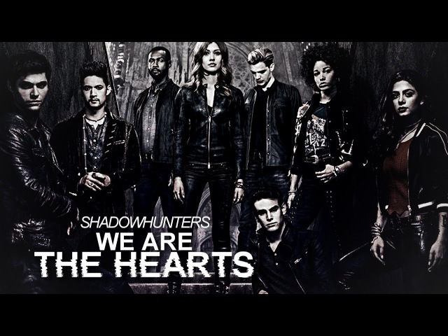 Shadowhunters Characters ➰ We Are The Hearts