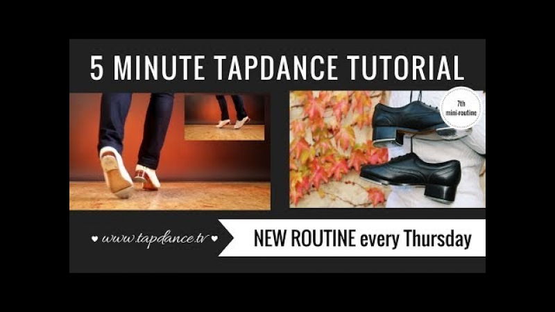 Tap Dance Tutorial – 7th mini-routine – 5 minutes